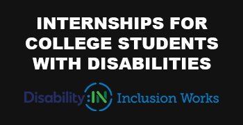 banner for disability in: inclusion works internship virtual showcase for college students